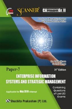 Shuchita Prakashan CA Intermediate Scanner on Enterprise Information Systems And Strategic Management (New Syllabus) Grade -II Paper - 7 For Nov 2019 Exam.