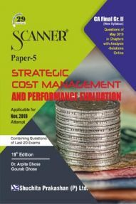 Shuchita Prakashan CA Final Scanner on Strategic Cost Management And Performance Evaluation (New Syllabus) Grade -II Paper - 5 For Nov 2019 Exam