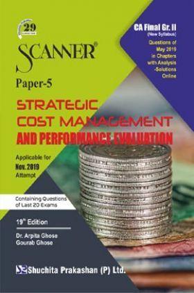 Shuchita Prakashan CA Final Scanner on Strategic Cost Management And Performance Evaluation (New Syllabus) Grade -II Paper - 5 For Nov 2019 Exam