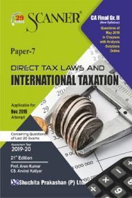 Shuchita Prakashan CA Final Scanner on Direct Tax Laws And International Taxation (New Syllabus) Grade -II Paper - 7 For Nov 2019 Exam