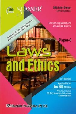 Shuchita Prakashan CMA Inter Scanner on Laws And Ethics (2016 Syllabus) Group - I Paper - 6 For Dec 2019 Exam