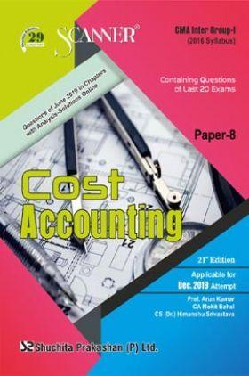 Shuchita Prakashan CMA Inter Scanner on Cost Accounting (2016 Syllabus) Group - I Paper - 8 For Dec 2019 Exam