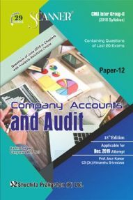 Shuchita Prakashan Scanner CMA Inter (2016 Syllabus) Group - II Paper - 12 Company Accounts And Audit For Dec 2019 Exam