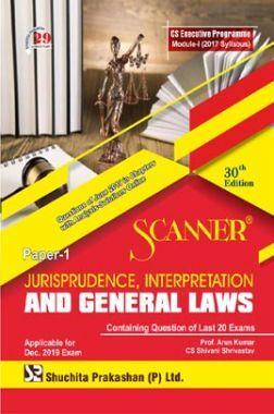 Shuchita Prakashan Scanner CS Executive Programme Module - I (2017 Syllabus) Paper - 1 Jurisprudence, Interpretation And General Laws For Dec 2019 Exam
