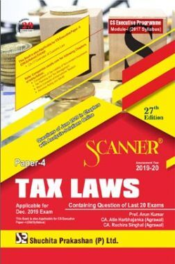 Shuchita Prakashan Scanner CS Executive Programme Module - I (2017 Syllabus) Paper - 4 Tax Laws For Dec 2019 Exam