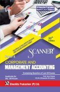 Shuchita Prakashan Scanner CS Executive Programme Module - II (2017 Syllabus) Paper - 5 Corporate And Management Accounting For Dec 2019 Exam