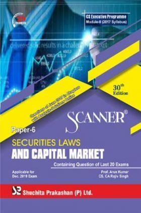 Shuchita Prakashan Scanner CS Executive Programme Module - II (2017 Syllabus) Paper - 6 Securities Laws And Capital Market For Dec 2019 Exam