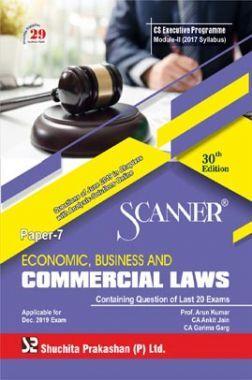 Shuchita Prakashan Scanner CS Executive Programme Module - II (2017 Syllabus) Paper - 7 Economic, Business And Commercial Laws For Dec 2019 Exam