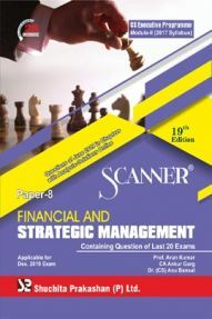 Shuchita Prakashan Scanner CS Executive Programme Module - II (2017 Syllabus) Paper - 8 Financial And Strategic Management For Dec 2019 Exam