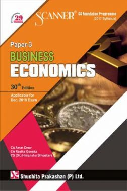 Shuchita Prakashan Scanner on Business Economics for CS Foundation Programme (2017 Syllabus) Paper-3 for Dec 2019 Exam