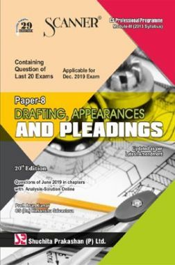 Shuchita Prakashan Scanner CS Professional Programme Module-III (2013 Syllabus) Paper-8 Drafting, Appearances And Pleadings For Dec 2019 Exam