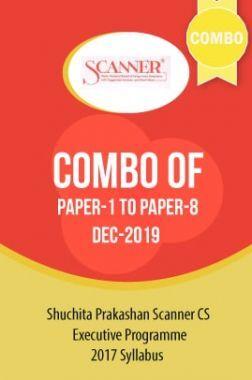 Shuchita Prakashan Scanner CS Executive Programme (2017 Syllabus) Combo Of Paper-1 To Paper-8 (Dec-2019)
