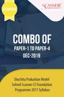 Shuchita Prakashan Model Solved Scanner CS Foundation Programme (2017 Syllabus) Combo Of Paper-1 To Paper-4 (Dec-2019)
