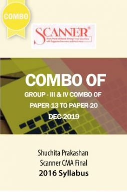 Shuchita Prakashan Scanner CMA Final (2016 Syllabus) Group - III & IV Combo Of Paper-13 To Paper-20 (Dec-2019)