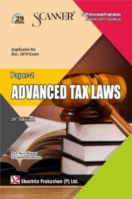 Shuchita Prakashan Scanner on Advanced Tax Laws for CS Professional Programme Module-I (2017 Syllabus) Paper-2 For Dec 2019 Exam