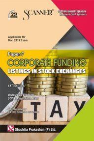 Shuchita Prakashan Scanner on Corporate Funding Listings In Stock Exchanges for CS Professional Programme Module-III (2017 Syllabus) Paper-7 For Dec 2019 Exam