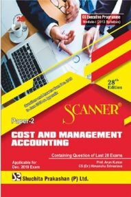 Shuchita Prakashan Scanner on Cost And Management Accounting for CS Executive Programme Module-I (2013 Syllabus) Paper-2 For Dec 2019 Exam
