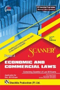 Shuchita Prakashan Scanner on Economic And Commercial Laws for CS Executive Programme Module-I (2013 Syllabus) Paper-3 For Dec 2019 Exam