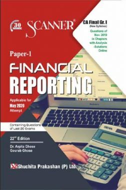 Shuchita Prakashan CA Final Scanner on Financial Reporting (New Syllabus) Grade -I Paper - 1 For May 2020 Exam