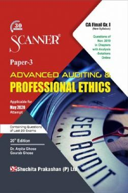 Shuchita Prakashan CA Final Scanner on Advanced Auditing And Professional Ethics (New Syllabus) Grade -I Paper - 3 For May 2020 Exam