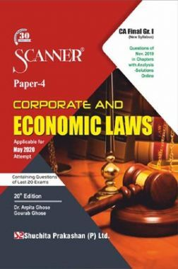 Shuchita Prakashan CA Final Scanner on Corporate And Economic Laws (New Syllabus) Grade -I Paper - 4 For May 2020 Exam