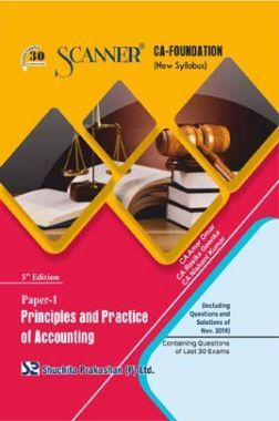 Shuchita Prakashan Scanner CA Foundation on Principles And Practice Of Accounting  (New Syllabus) Paper - 1 For May 2020 Exam