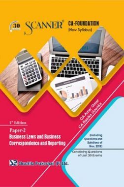 Shuchita Prakashan Scanner CA Foundation on Business Laws And Business Correspondence And Reporting (New Syllabus) Paper - 2 For May 2020 Exam