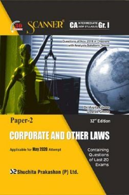 Shuchita Prakashan Scanner CA Intermediate on Corporate And Other Laws (New Syllabus) Grade -I Paper - 2 For May 2020 Exam