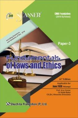 Shuchita Prakashan CMA Foundation Scanner on Fundamentals Of Laws And Ethics (2016 Syllabus) Paper - 3 For June 2020 Exam