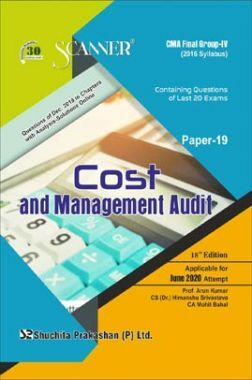 Shuchita Prakashan Scanner CMA Final (2016 Syllabus) Group - IV Paper - 19 Cost And Management Audit For June 2020 Exam