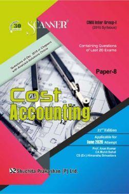 Shuchita Prakashan CMA Inter Scanner on Cost Accounting (2016 Syllabus) Group - I Paper - 8 For June 2020 Exam