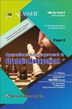 Shuchita Prakashan CMA Inter Scanner on Operations Management And Strategic Management (2016 Syllabus) Group - II Paper - 9 For June 2020 Exam