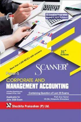 Shuchita Prakashan Scanner CS Executive Programme Module - II (2017 Syllabus) Paper - 5 Corporate And Management Accounting For June 2020 Exam