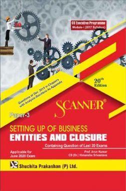 Shuchita Prakashan Scanner CS Executive Programme Module - I (2017 Syllabus) Paper - 3 Setting Up Of Business Entities And Closure For June 2020 Exam