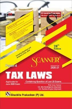 Shuchita Prakashan Scanner CS Executive Programme Module - I (2017 Syllabus) Paper - 4 Tax Laws For June 2020 Exam