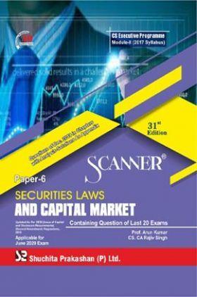Shuchita Prakashan Scanner CS Executive Programme Module - II (2017 Syllabus) Paper - 6 Securities Laws And Capital Market For June 2020 Exam
