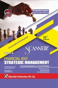 Shuchita Prakashan Scanner CS Executive Programme Module - II (2017 Syllabus) Paper - 8 Financial And Strategic Management For June 2020 Exam