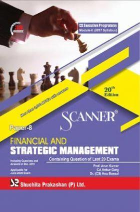 Shuchita Prakashan Scanner CS Executive Programme Module - II (2017 Syllabus) Paper - 8 Financial And Strategic Management For June 2020 Exam
