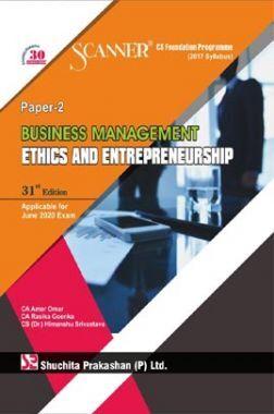 Shuchita Prakashan Scanner on Business Management Ethics and Entrepreneurship for CS Foundation Programme (2017 Syllabus) Paper-2 for June 2020 Exam