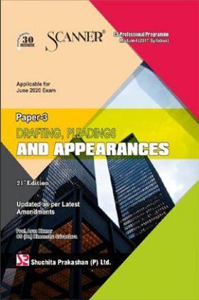 Shuchita Prakashan Scanner on Drafting, Pleadings And Appearances for CS Professional Programme Module-I (2017 Syllabus) Paper-3 For June 2020 Exam