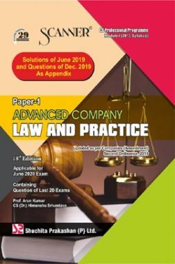 Shuchita Prakashan Scanner on Advanced Company Law And Practice for CS Professional Programme Module-I (2013 Syllabus) Paper-1 For June 2020 Exam