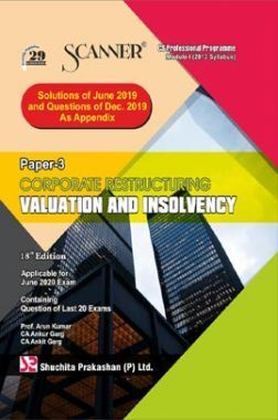 Shuchita Prakashan Scanner on Corporate Restructuring Valuation And Insolvency for CS Professional Programme Module-I (2013 Syllabus) Paper-3 for June 2020 Exam