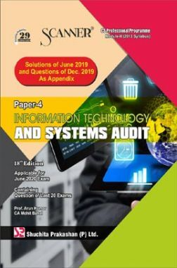 Shuchita Prakashan Scanner on Information Technology And Systems Audit for CS Professional Programme Module-II (2013 Syllabus) Paper-4 For June 2020 Exam