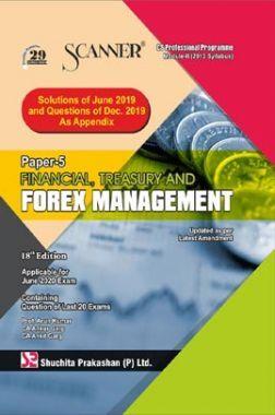 Shuchita Prakashan Scanner on Financial, Treasury And Forex Management for CS Professional Programme Module-II (2013 Syllabus) Paper-5  For June 2020 Exam