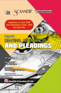 Shuchita Prakashan Scanner on Drafting, Appearances And Pleadings for CS Professional Programme Module-III (2013 Syllabus) Paper-8 For June 2020 Exam
