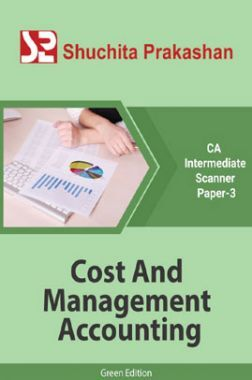 Shuchita Prakashan CA Intermediate Scanner (Green Edition) Paper-3 Cost And Management Accounting for May 2020 Exam