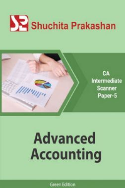 Shuchita Prakashan CA Intermediate Scanner (Green Edition) Paper-5  Advanced Accounting for May 2020 Exam