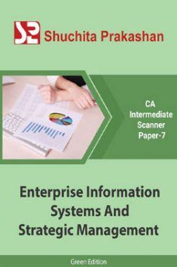 Shuchita Prakashan CA Intermediate Scanner (Green Edition) Paper-7 Enterprise Information Systems And Strategic Management for May 2020 Exam