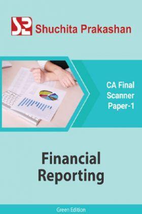 Shuchita Prakashan CA Final Scanner (Green Edition) Paper-1 Financial Reporting for May 2020 Exam