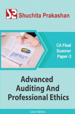 Shuchita Prakashan CA Final Scanner (Green Edition) Paper-3 Advanced Auditing And Professional Ethics for May 2020 Exam
